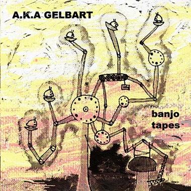 A.K.A. Gelbart - Banjo Tapes