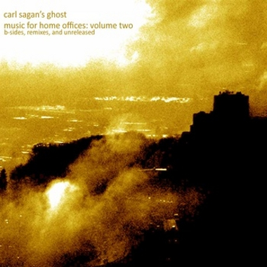 Carl Sagan's Ghost - Music for Home Offices: Volume Two