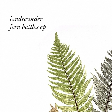 Landrecorder - Fern Battles