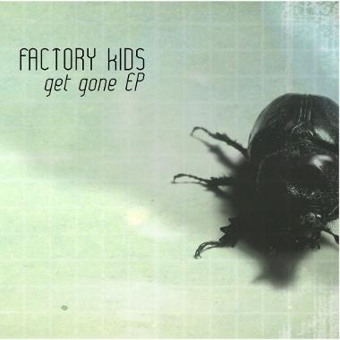 Factory Kids - Get Gone