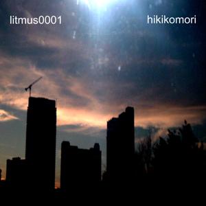 Litmus0001 - Hikikomori